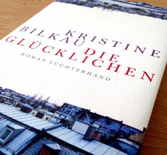 Kristine Bilkau: Die Glücklichen - Cover
